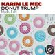 Karim Le Mec - Donut Trump(Radio Edit)