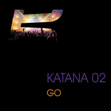 Go by Katana 02 mp3 download