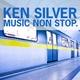 Ken Silver Music Non Stop