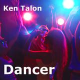 Dancer by Ken Talon mp3 download