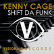 Kenny Cage Shift Da Funk