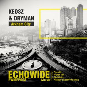 Keosz & Dryman  - Arkham City (Echowide Music)