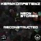 Kernkompetenz Neon Stories Reconstructed
