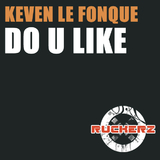 Do U Like by Keven Le Fonque mp3 download
