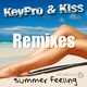 Keypro and Kiss Summer Feeling Remixes