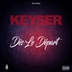 Keyser Dès le départ