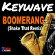 Keywave - Boomerang(Shake That Remix)