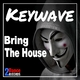 Keywave - Bring the House