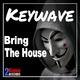 Keywave Bring the House