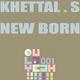 Khettal S New Born
