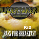 Ki2 Bass for Breakfast