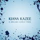 Kiana Kazee A Dream Comes True