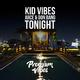 Kid Vibes, Juice & Don Bang Tonight