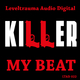 Killer My Beat