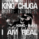King Chuga I Am Real
