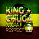 King Chuga Nuff Respect