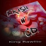 Krash 'n' O.D. by King Rawllie mp3 download