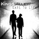 Kings Alley Exit to Life (Rock Edit)