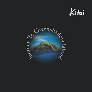Kitai - Journey to Greenshadow Island (Kitai)