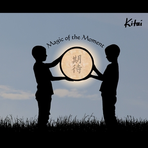 Kitai - Magic of the Moment (Kitai)