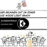 Der Brunnen Ist Im Eimer Die Wiese Liegt Brach by Klangkontrolle mp3 download