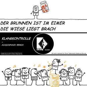 Klangkontrolle - Der Brunnen Ist Im Eimer Die Wiese Liegt Brach (Karo-Records)