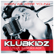 Klubkidz feat. Sam Solace - When We Were Young(Remixes)