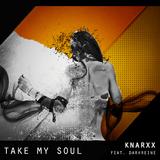 Take My Soul by Knarxx feat. Darkreine mp3 download