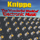 Knippe The Wonderful World of Electronic Music