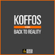 Koffos Back to Reality