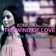 Komodo feat. Dhany The Wind of Love(The Remixes, Pt. 1)