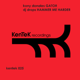 Gator / Hammer Me Harder by Kony Donales & DJ Drops mp3 download