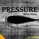 Kriss Maxx Pressure