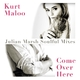Kurt Maloo Come over Here(Julian Marsh Soulful Mixes)