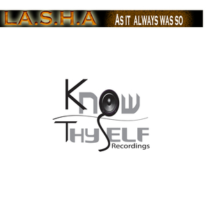 L.A.S.H.A - As It Always Was So (Know Thyself Recordings)