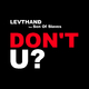 LEVTHAND feat. Son of Slaves Don't U?