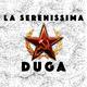 La Serenissima - Duga