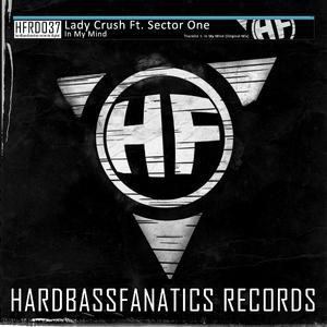 Lady Crush Feat. Sector One - In My Mind (Hardbassfanatics Records Digital)