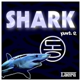 Shark Part 2 by Laera mp3 download