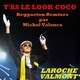 Laroche Valmont - T'as le look coco(Reggaeton Remixes par Michel Valence)