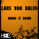 Lars Van Dalen Bring It Down
