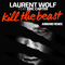Kill the Beast (Armano Club Remix) by Laurent Wolf feat. Eric Carter mp3 downloads