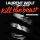 Laurent Wolf feat. Eric Carter Kill the Beast (Armano Remix)