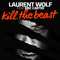 Kill the Beast (Vocal Radio Edit) by Laurent Wolf feat. Eric Carter mp3 downloads