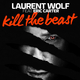 Laurent Wolf feat. Eric Carter Kill the Beast