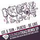 Lee & Sun Placid & Be Like Remix EP