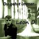Leon Di Du gehst immer