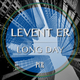 Levent Er - Long Day