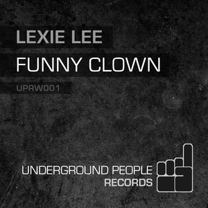 Lexie Lee - Funny Clown (Underground People)
