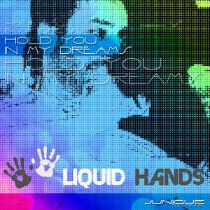 Liquid Hands - Hold You in My Dreams (Junique Musique)